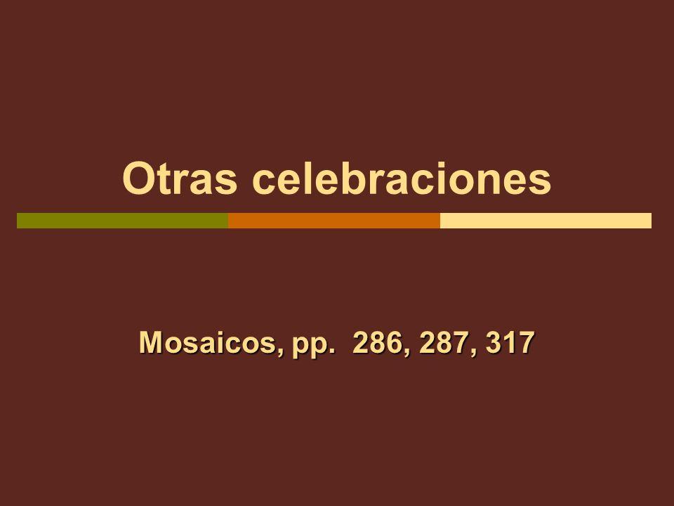 Otras celebraciones Mosaicos, pp. 286, 287, 317