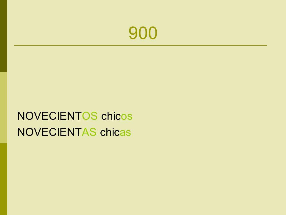 900 NOVECIENTOS chicos NOVECIENTAS chicas