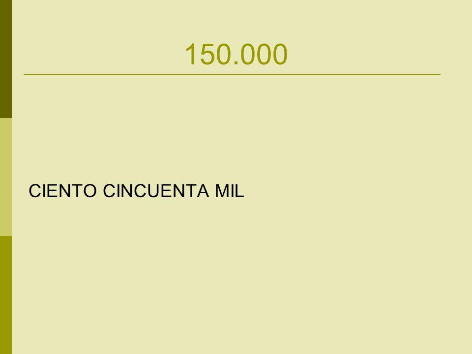 150.000 CIENTO CINCUENTA MIL