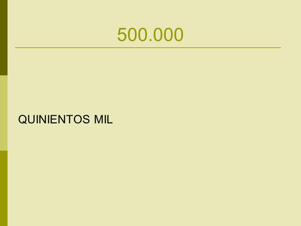 500.000 QUINIENTOS MIL