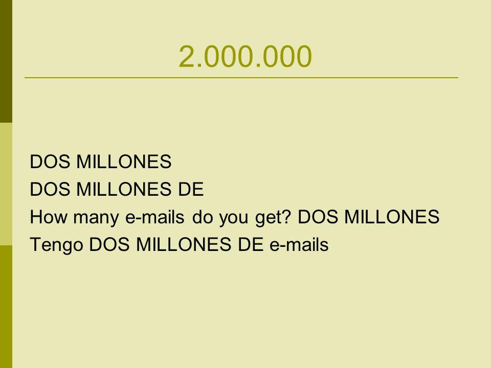 2.000.000 DOS MILLONES DOS MILLONES DE How many e-mails do you get.