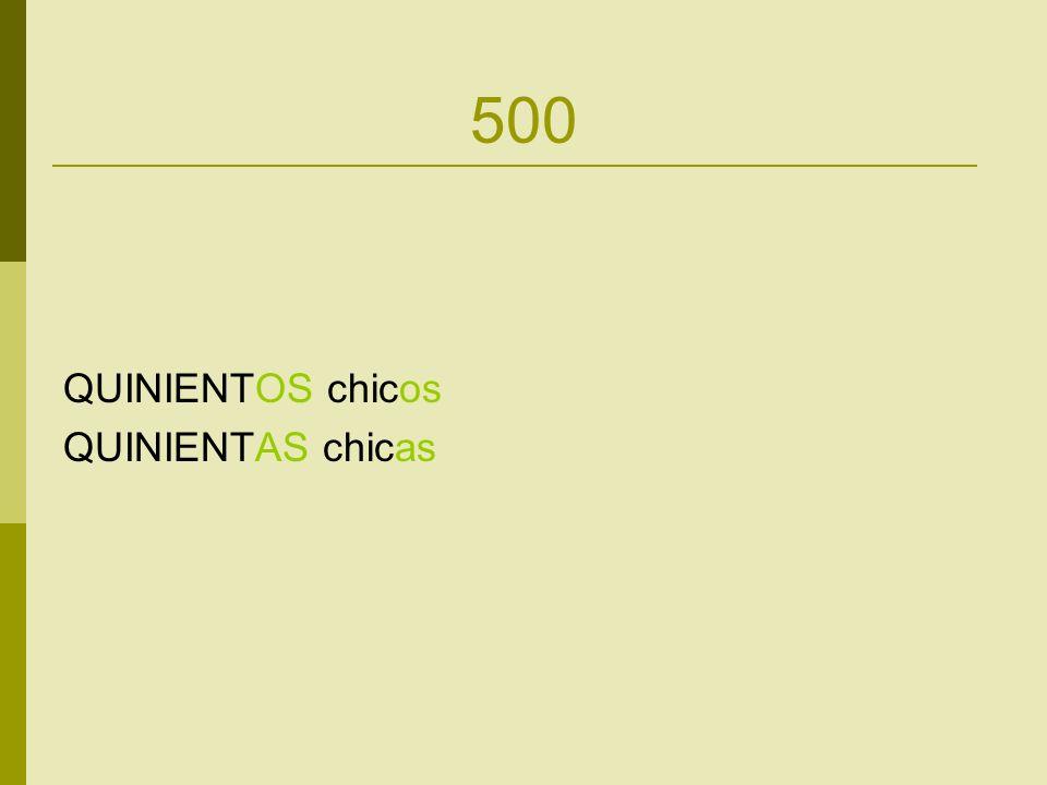 500 QUINIENTOS chicos QUINIENTAS chicas