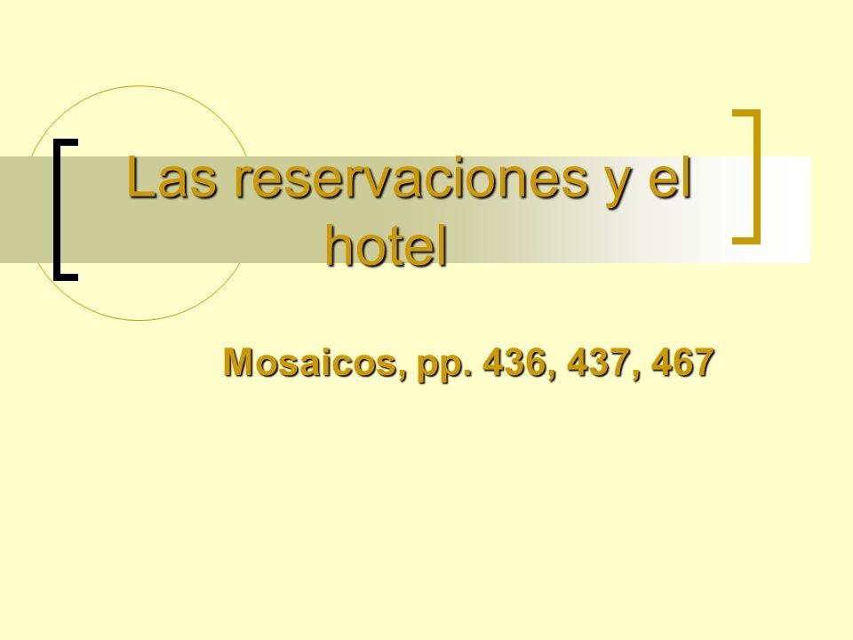 Las reservaciones y el hotel Mosaicos, pp. 436, 437, 467