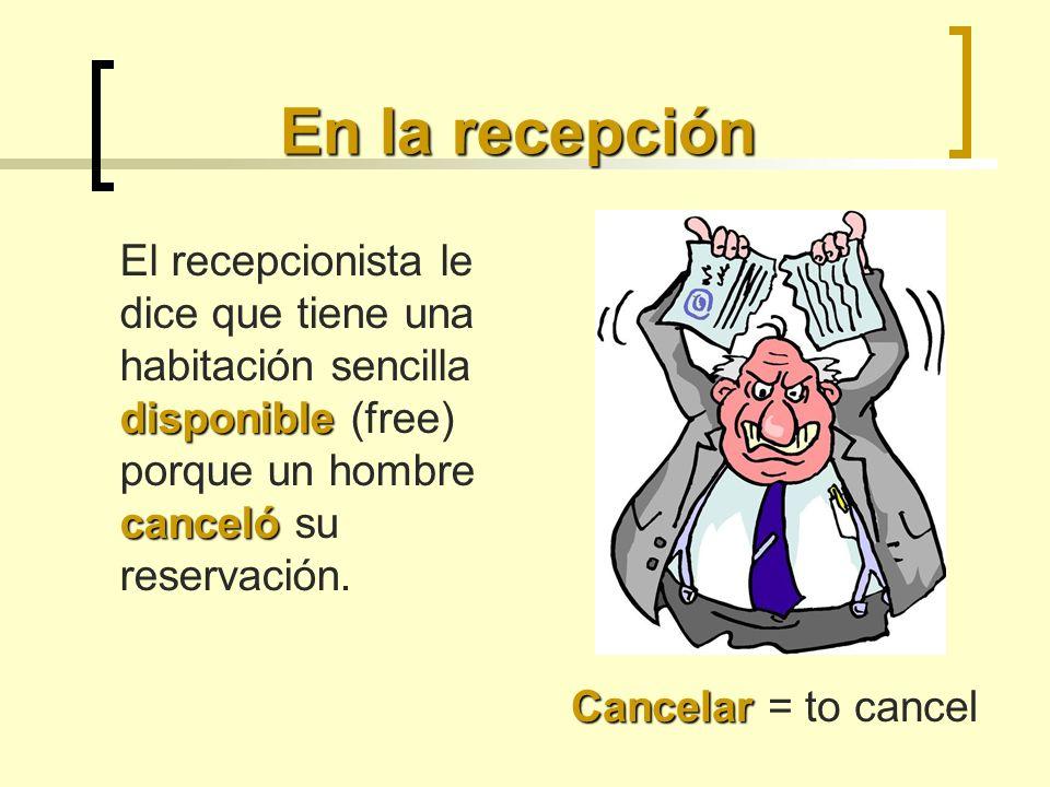 En la recepción disponible canceló El recepcionista le dice que tiene una habitación sencilla disponible (free) porque un hombre canceló su reservació
