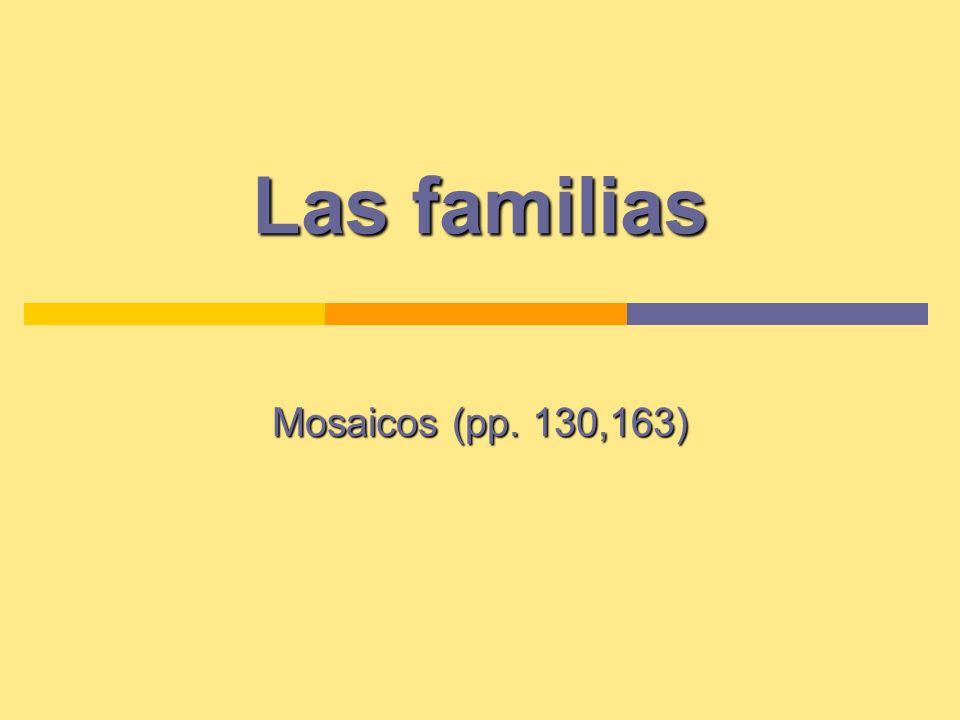 Las familias Mosaicos (pp. 130,163)