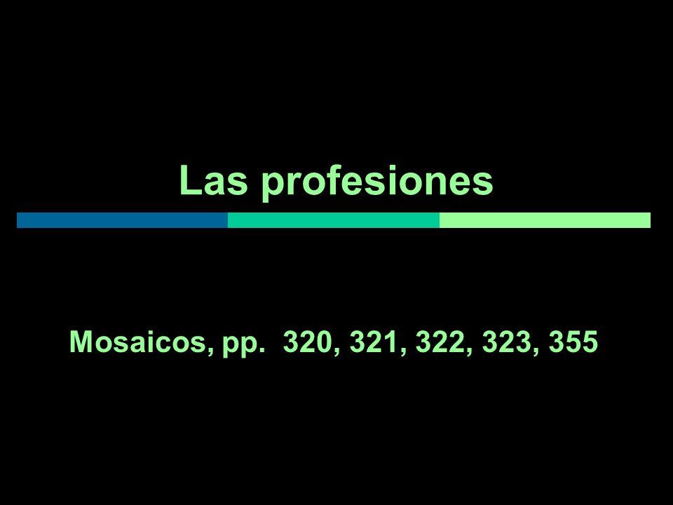 Las profesiones Mosaicos, pp. 320, 321, 322, 323, 355