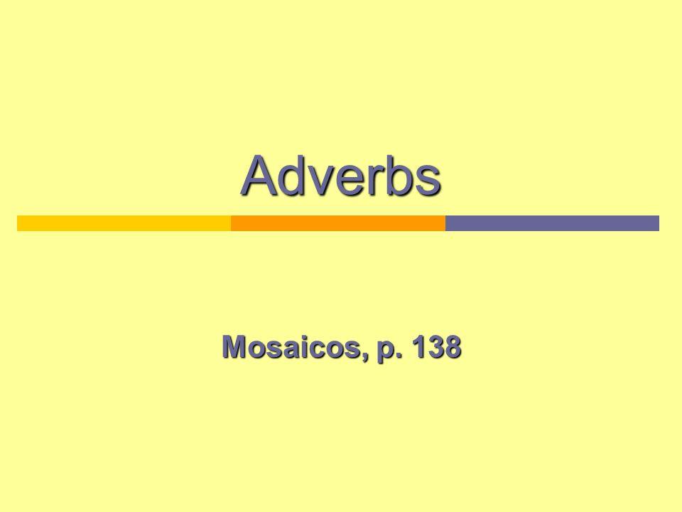 Adverbs Mosaicos, p. 138