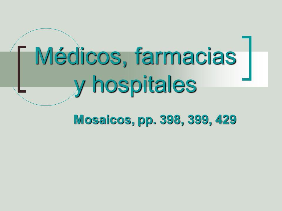 Médicos, farmacias y hospitales Mosaicos, pp. 398, 399, 429