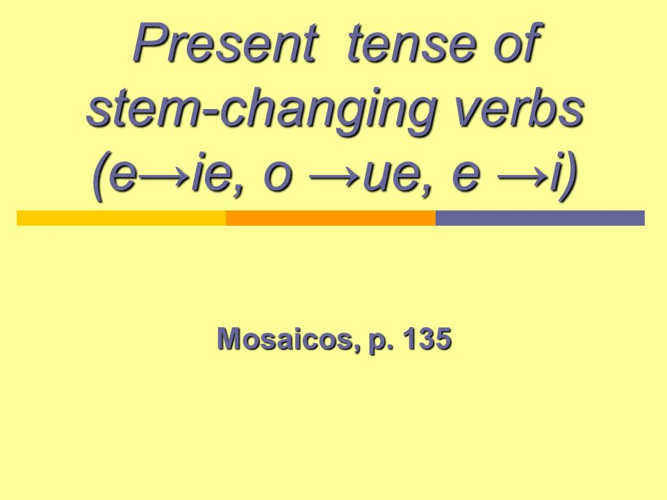 Introduction There are a group of verbs that change their stem, except in the nosotros and vosotros forms.