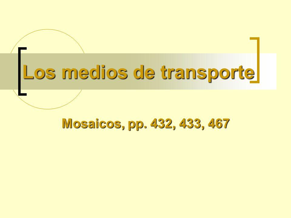 Los medios de transporte Mosaicos, pp. 432, 433, 467