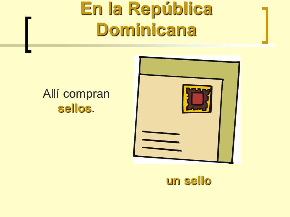 En la República Dominicana un sello sellos Allí compran sellos.