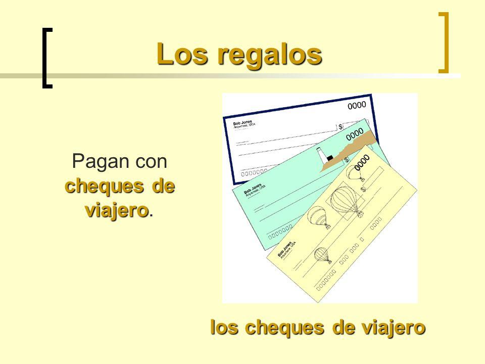 Los regalos los cheques de viajero cheques de viajero Pagan con cheques de viajero.