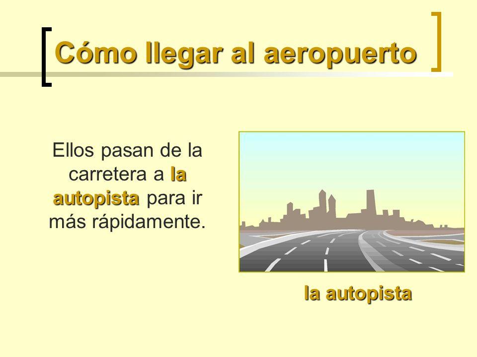 Cómo llegar al aeropuerto la autopista la autopista Ellos pasan de la carretera a la autopista para ir más rápidamente.