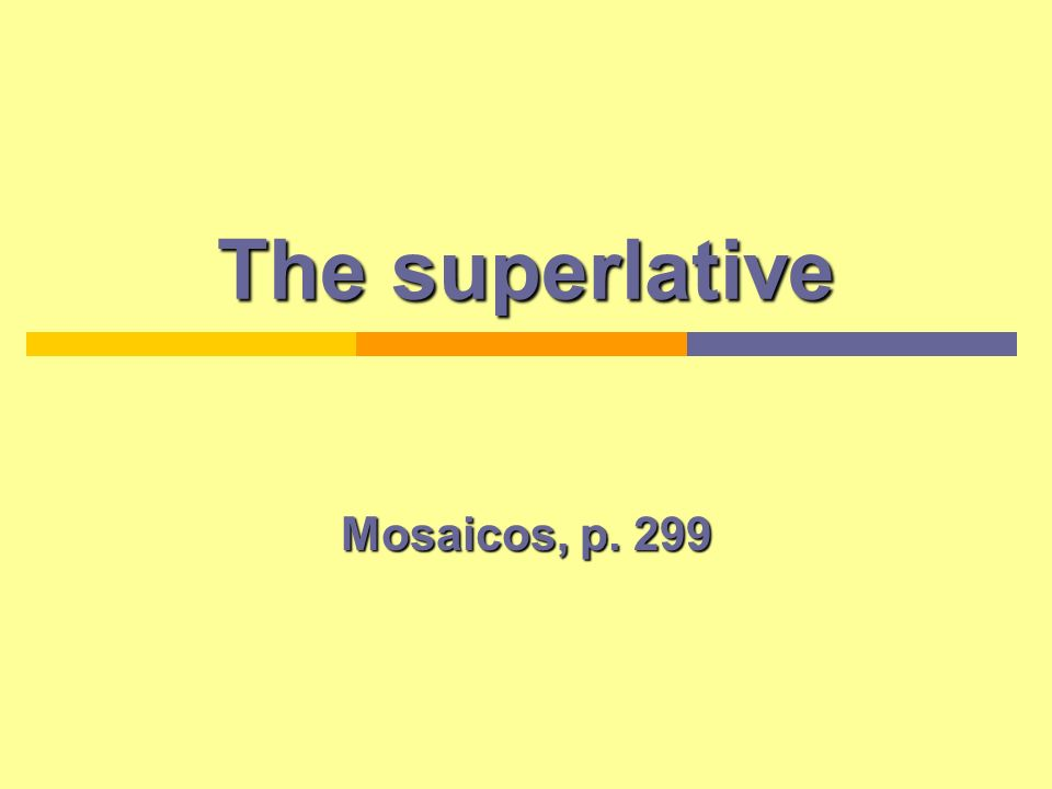 The superlative Mosaicos, p. 299