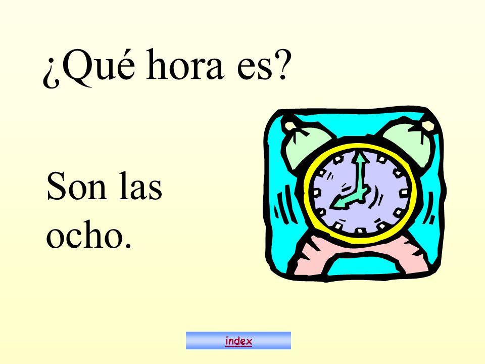 ¿Qué hora es? Son las ocho. index