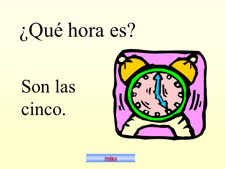 ¿Qué hora es Son las cinco. index