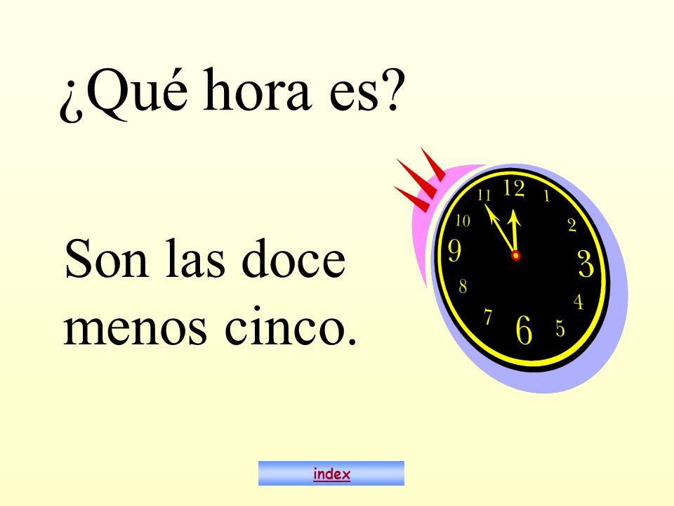 ¿Qué hora es Son las doce menos cinco. index