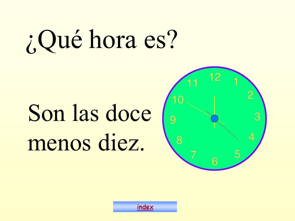 ¿Qué hora es? Son las doce menos diez. index