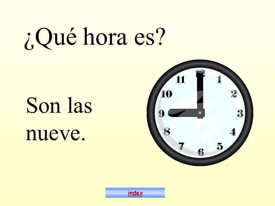 ¿Qué hora es? Son las nueve. index