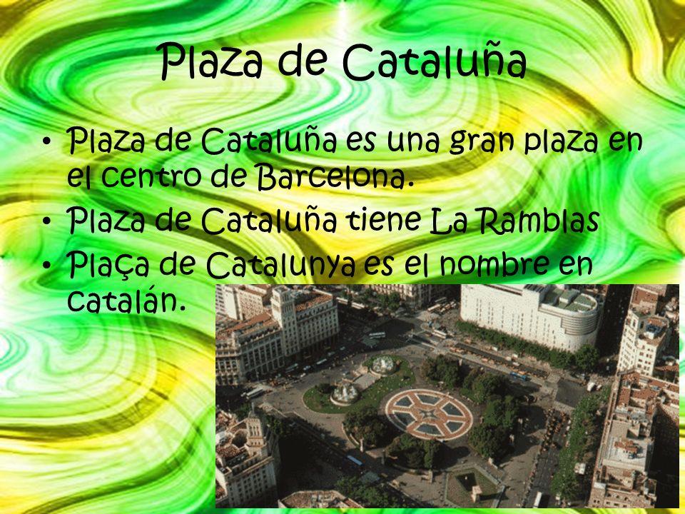 Plaza de Cataluña Plaza de Cataluña es una gran plaza en el centro de Barcelona. Plaza de Cataluña tiene La Ramblas Plaça de Catalunya es el nombre en