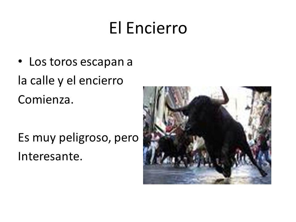 El Encierro Los toros escapan a la calle y el encierro Comienza.