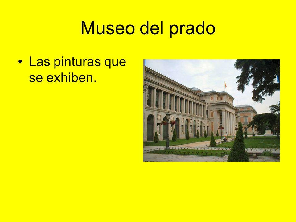 Museo del prado Las pinturas que se exhiben.