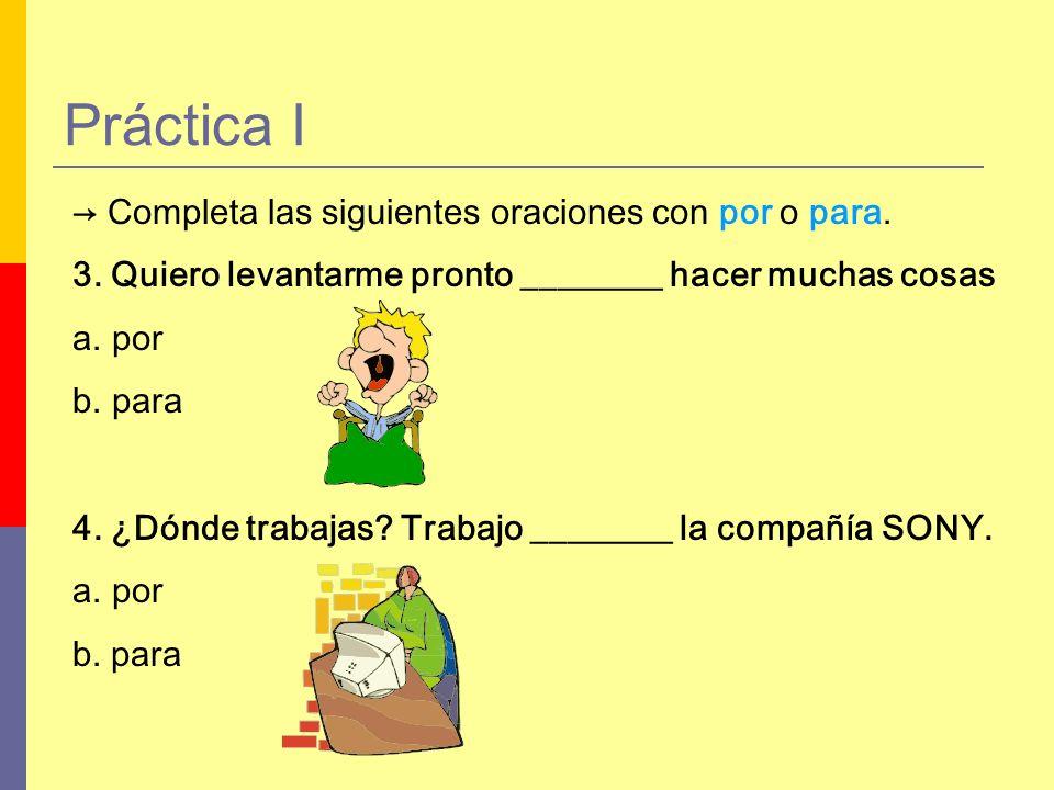 Práctica II Elige el uso correcto.4. Estudio mucho para sacar buena notas.