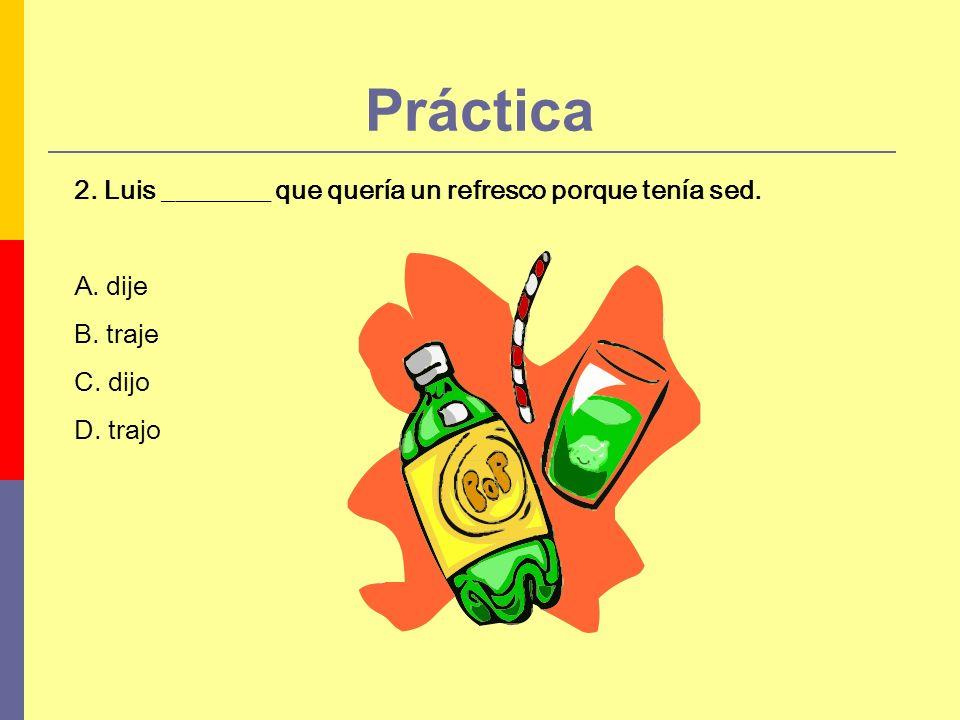 Práctica 3.Pedro y Luis ____________ conmigo en el cine.