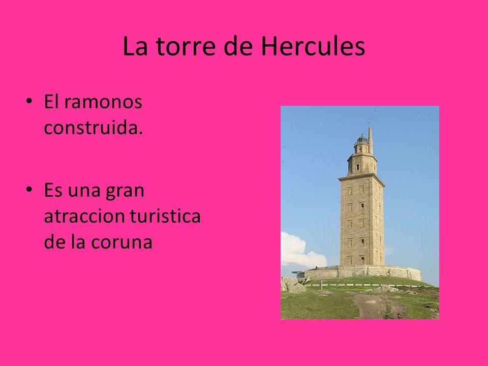 La torre de Hercules El ramonos construida. Es una gran atraccion turistica de la coruna