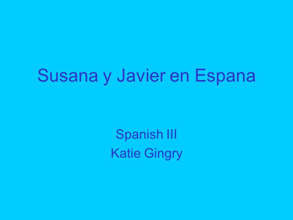 Susana y Javier en Espana Spanish III Katie Gingry
