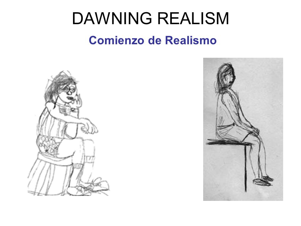 DAWNING REALISM Comienzo de Realismo