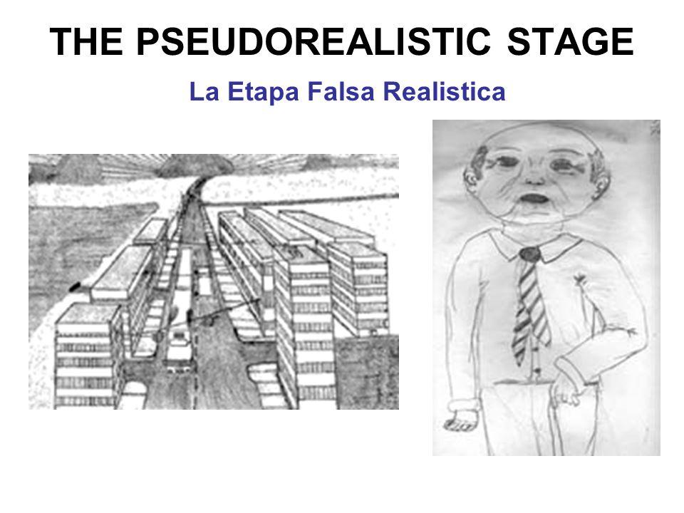 THE PSEUDOREALISTIC STAGE La Etapa Falsa Realistica