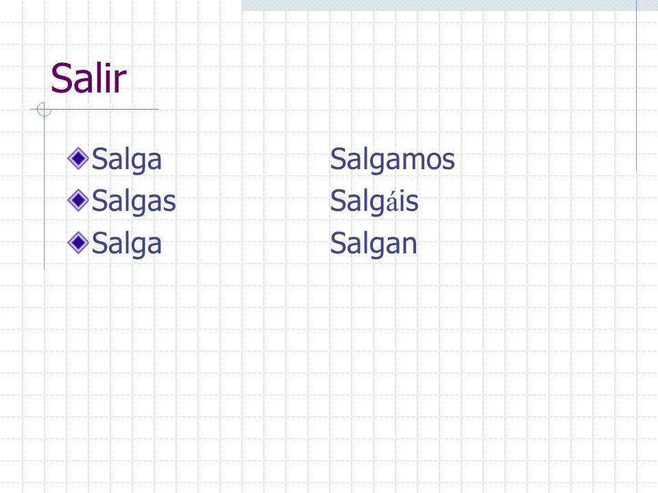 Salir SalgaSalgamos SalgasSalg á is SalgaSalgan