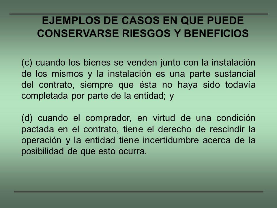 (c) cuando los bienes se venden junto con la instalación de los mismos y la instalación es una parte sustancial del contrato, siempre que ésta no haya