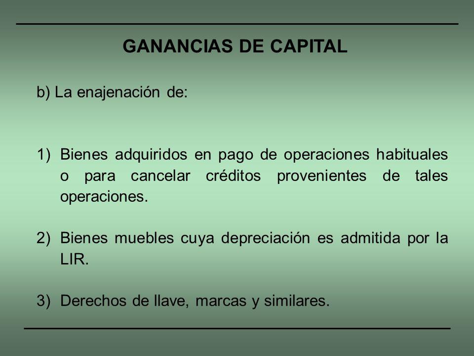 b) La enajenación de: 1)Bienes adquiridos en pago de operaciones habituales o para cancelar créditos provenientes de tales operaciones. 2)Bienes muebl