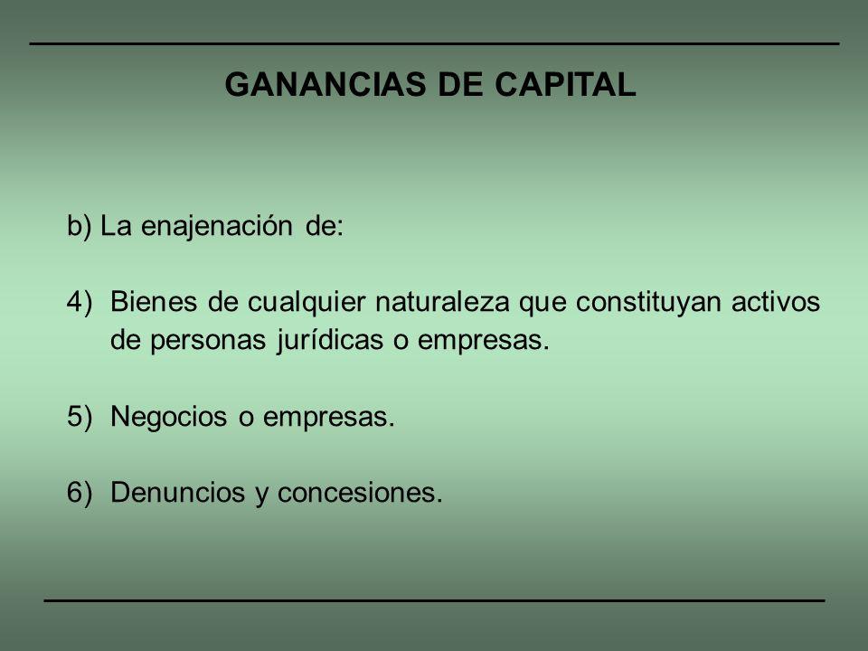 b) La enajenación de: 4) Bienes de cualquier naturaleza que constituyan activos de personas jurídicas o empresas. 5)Negocios o empresas. 6)Denuncios y