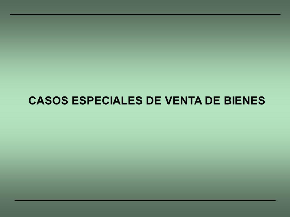CASOS ESPECIALES DE VENTA DE BIENES