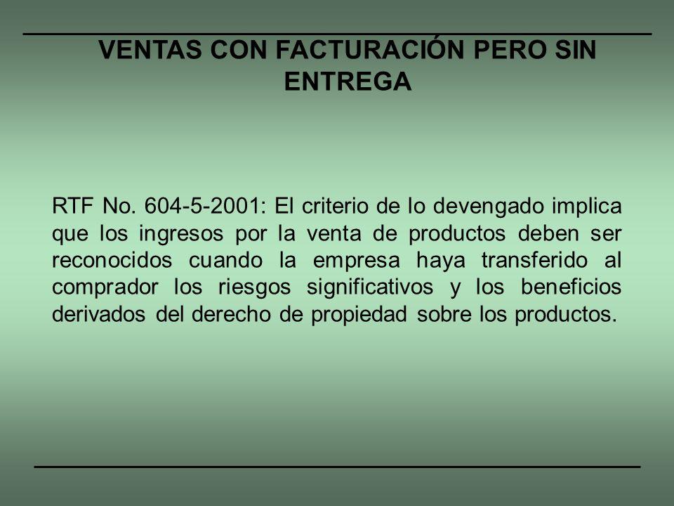 RTF No. 604-5-2001: El criterio de lo devengado implica que los ingresos por la venta de productos deben ser reconocidos cuando la empresa haya transf