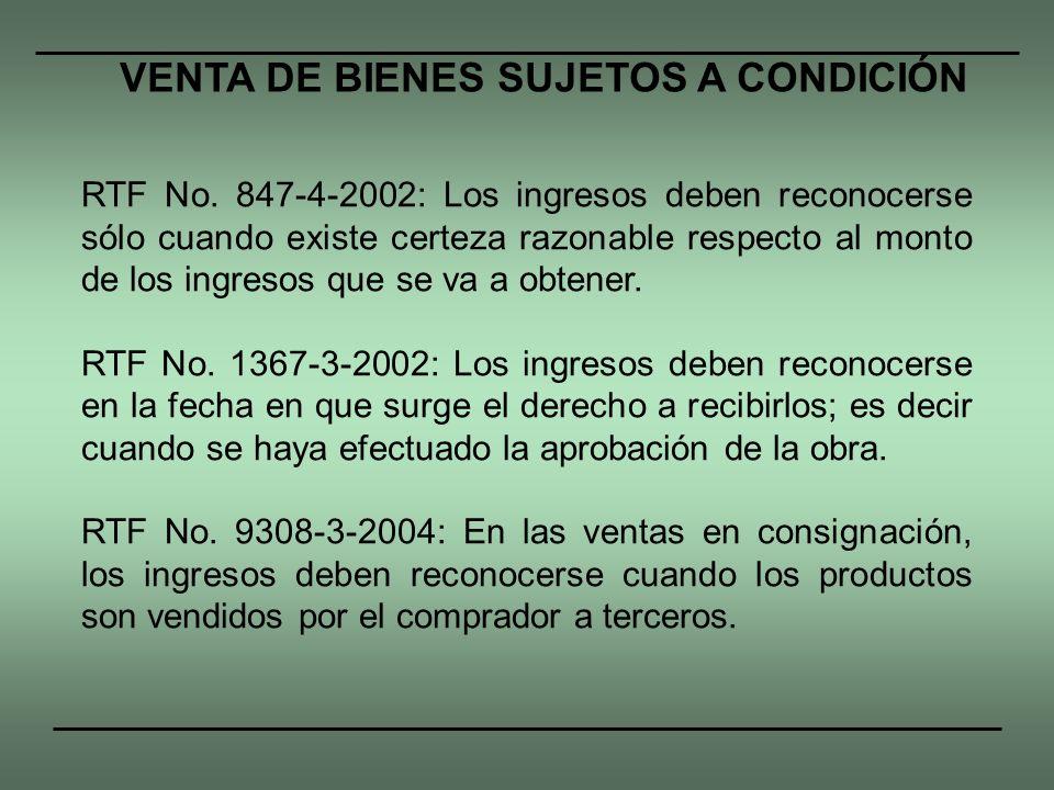 RTF No. 847-4-2002: Los ingresos deben reconocerse sólo cuando existe certeza razonable respecto al monto de los ingresos que se va a obtener. RTF No.
