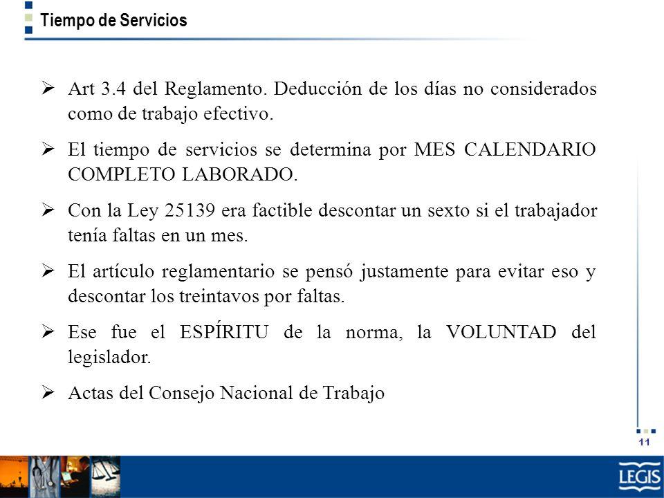 11 Tiempo de Servicios Art 3.4 del Reglamento. Deducción de los días no considerados como de trabajo efectivo. El tiempo de servicios se determina por