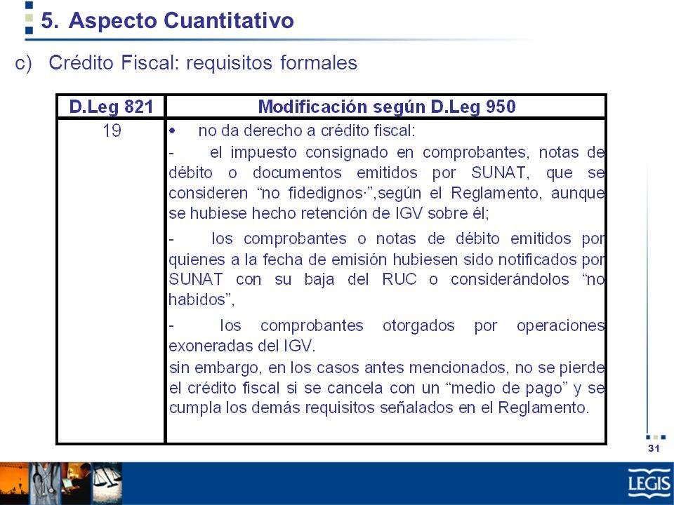 31 5.Aspecto Cuantitativo c)Crédito Fiscal: requisitos formales