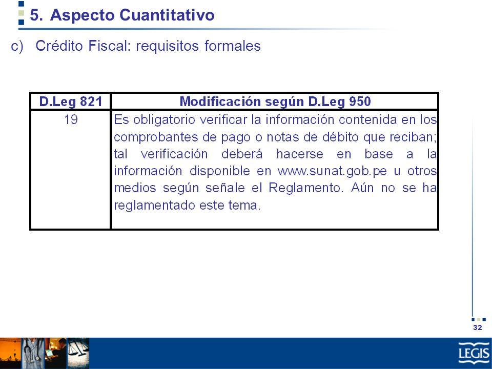 32 5.Aspecto Cuantitativo c)Crédito Fiscal: requisitos formales