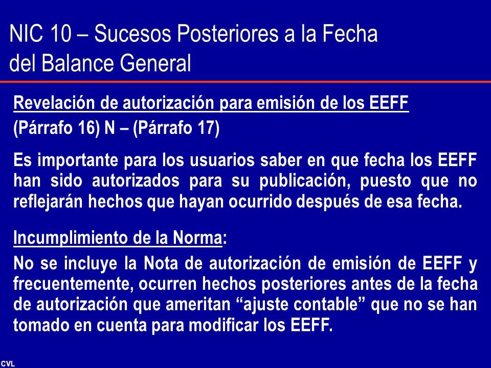 CVL Revelación de autorización para emisión de los EEFF (Párrafo 16) N – (Párrafo 17) Es importante para los usuarios saber en que fecha los EEFF han