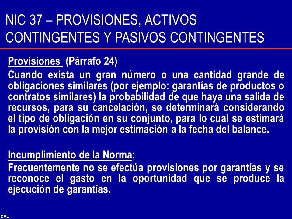 CVL Provisiones (Párrafo 24) Cuando exista un gran número o una cantidad grande de obligaciones similares (por ejemplo: garantías de productos o contr