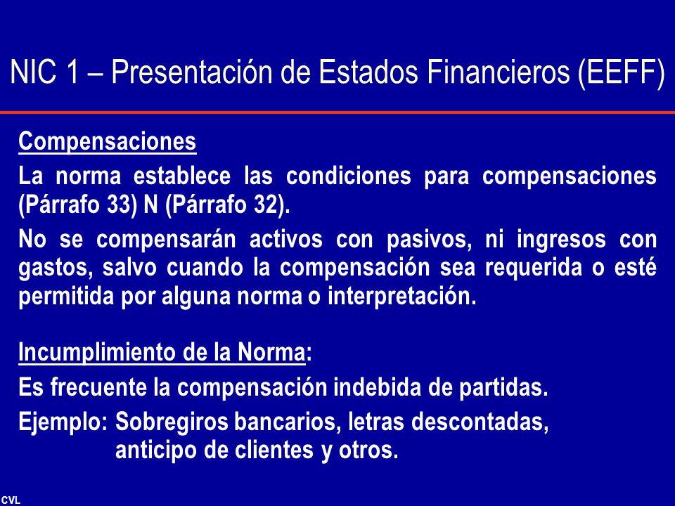 CVL Compensaciones La norma establece las condiciones para compensaciones (Párrafo 33) N (Párrafo 32). No se compensarán activos con pasivos, ni ingre