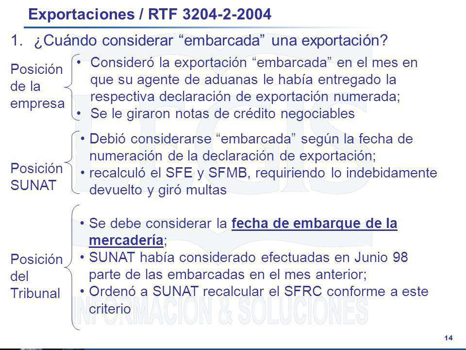 14 Exportaciones / RTF 3204-2-2004 Debió considerarse embarcada según la fecha de numeración de la declaración de exportación; recalculó el SFE y SFMB