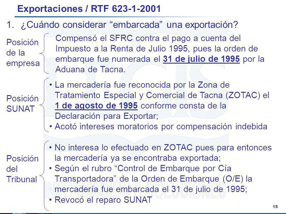 15 Exportaciones / RTF 623-1-2001 La mercadería fue reconocida por la Zona de Tratamiento Especial y Comercial de Tacna (ZOTAC) el 1 de agosto de 1995