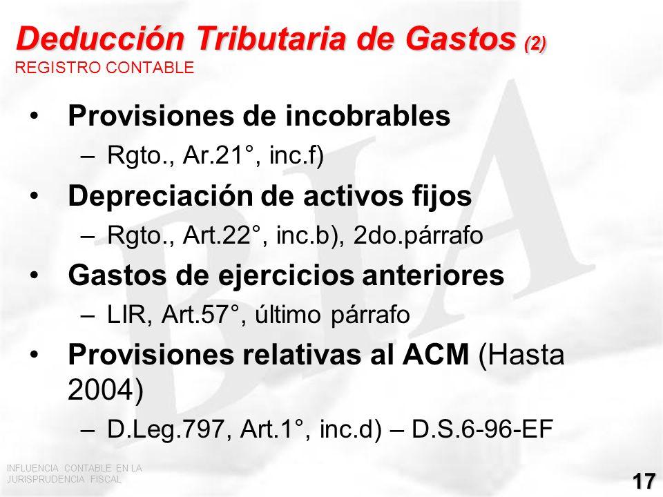 INFLUENCIA CONTABLE EN LA JURISPRUDENCIA FISCAL 17 Deducción Tributaria de Gastos (2) Deducción Tributaria de Gastos (2) REGISTRO CONTABLE Provisiones