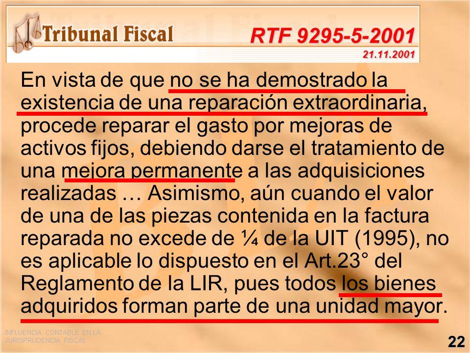 INFLUENCIA CONTABLE EN LA JURISPRUDENCIA FISCAL 22 RTF 9295-5-2001 21.11.2001 En vista de que no se ha demostrado la existencia de una reparación extr