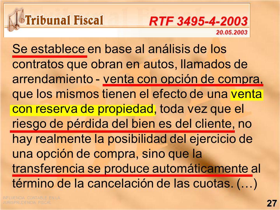 INFLUENCIA CONTABLE EN LA JURISPRUDENCIA FISCAL 27 RTF 3495-4-2003 20.05.2003 Se establece en base al análisis de los contratos que obran en autos, ll